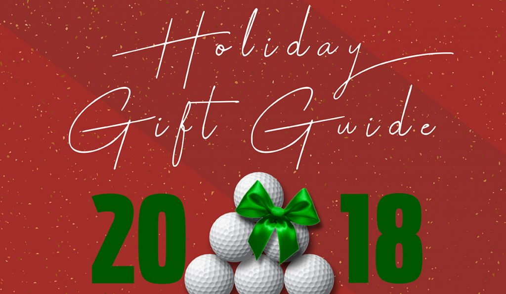 The 2018 Holiday Golf Gift Guide